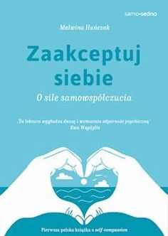 Zaakceptuj siebie Samo Sedno O sile samowspółczucia Yoga Books, Beautiful Mind, Self Development, Hand Lettering, Coaching, Mindfulness, Personal Care, Motivation, Reading