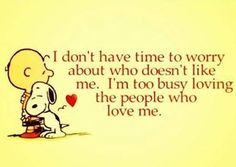 Too busy loving the people who love me love love quotes quotes quote charlie brown love sayings