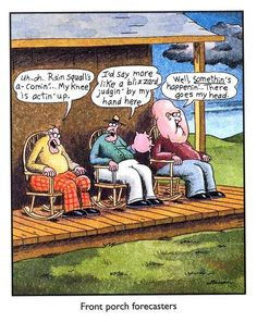 """""""The Far Side"""" by Gary Larson. We all grew up hearing about the weather. Sadly, I'm the one whose head has blown up -yes indeed, there's a strong front moving in. Far Side Cartoons, Far Side Comics, Funny Cartoons, Gary Larson Far Side, Gary Larson Cartoons, Wtf Funny, Funny Stuff, Beer Humor, Humor"""