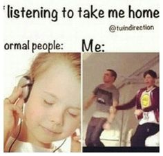Listening to TMH may also cause random out bursts of tears and extreme fangirling.