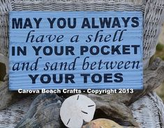 May you always have a shell in your pocket and sand between your toes