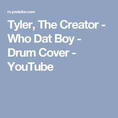 Tyler, The Creator - Who Dat Boy - Drum Cover - YouTube