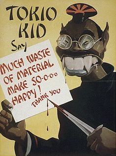 This poster comes from a series of propaganda posters titled Tokio Kid. Tokio Kid is a racist caricature of a Japanese kid. Tokio Kid was meant to scare Americans into not wasting anything, because their waste would aid the Japanese. Yellow Peril, Patriotic Posters, Ww2 Propaganda Posters, Japanese Poster, Poster Ads, World War One, Political Cartoons, Vintage Posters, Vintage Ads