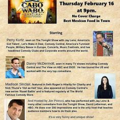 This Thursday I am headlining at Cabo Wabo Hollywood & Highland sign.  9pm. No cover. Great Mexican food. Great comedy. Me too.