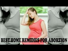9 Simple Home Remedies for Abortion