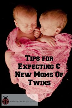 My Twin Ladybugs: Tips for Expecting and New Moms of Twins: Part I: The First Week Home