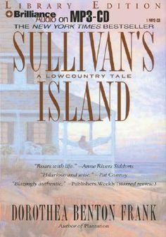 """Sullivan's Island"" by dorthea benton frank. it's sitting on my coffee table. i love geechee talk..."