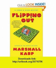 Flipping Out A Lomax  Biggs Mystery (Lomax  Biggs Mysteries) Marshall Karp , ISBN-10: 0312378238  ,  , ASIN: B005GNLOXI , tutorials , pdf , ebook , torrent , downloads , rapidshare , filesonic , hotfile , megaupload , fileserve