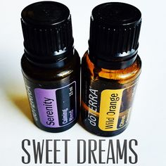 Sweet Dreams- Using DoTERRA's Serenity & Wild Orange in the diffuser and on your feet will help relax you & give you a good night's sleep