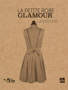Un livre entièrement consacré à ce modèle. Un patron à découper à taille réelle (du 36 au 46) Une robe intemporelle, au décolleté dos plongeant.