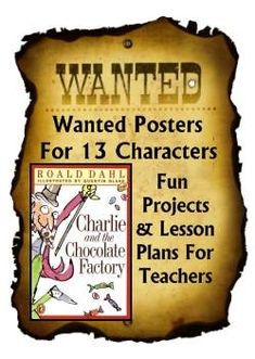 Fun Wanted Posters and Projects for Charlie and the Chocolate Factory By Roald Dahl