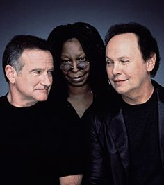 Robin Williams,  Whoopi Goldberg, Billy Crystal Icons of  Comedy.