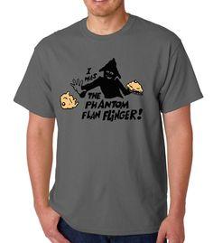 I Was The Phantom Flan Flinger » Silly Boy T-shirts