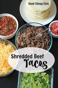 Shredded Beef Tacos: A Good Cheap Eat - Shredded beef tacos are a deliciously simple way to make taco night terrific. The tender beef cooks in the slow cooker while you assemble fresh toppings.