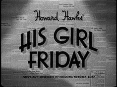 Movie typography from 'His Girl Friday' directed by Howard Hawks, starring Cary Grant, Rosalind Russell, Ralph Bellamy, Gene Lockhart Typography Love, Typography Letters, Hand Lettering, Old Movies, Vintage Movies, Art Of The Title, Friday Movie, Howard Hawks, Blu Ray Movies