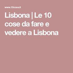 Lisbona | Le 10 cose da fare e vedere a Lisbona
