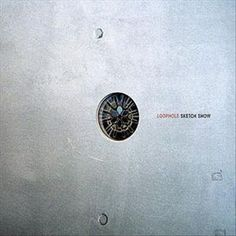 Loophole - Sketch show (CD) - Daisyworld discs, 2003 @ahorasonando #nowplaying