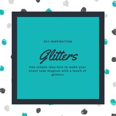 Glitters can give a magical effect to an event. And it is so simple to create this on your own by adding a touch of glitters to some of your event's decorations. Check the link to see one of my ideas.