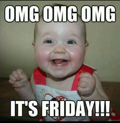 Yay for Friday & Yay for sweet booty tooties :) … – Funny Ideas Funny Friday Memes, Funny Baby Memes, Funny True Quotes, Friday Humor, Funny Babies, Funny Kids, Funny Jokes, Baby Humor, Monday Memes