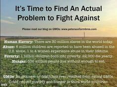 All the evidence shows that GMO foods are safe. It is now time to start fighting against the real problems facing the planet.