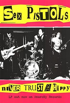 Sex Pistols (Never Trust a Hippy) Music Poster Print - X decorate your walls with this brand new poster easy to frame and makes a great gift too ships quickly and safely in a sturdy protective tube measures by inches by cms) Poster Sport, Poster Cars, Poster Retro, Punk Poster, Vintage Posters, Blue Dog Posters, Quote Posters, Estilo Punk Rock, Poster Festival