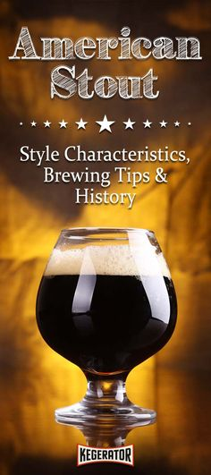 American Stout - Style Characteristics, Brewing Tips & History