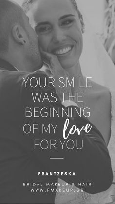 Your smile was the beginning of my love for you Scrunched Hair, I Love You, My Love, Greek Islands, Bridal Makeup, Your Smile, Be Yourself Quotes, Love Quotes, Groom