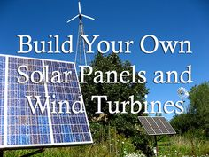 Build Your Own Solar Panels and Wind Turbines with the Easiest DIY Guide to Alternative Energy
