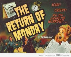"The Return of Monday - Funny poster for scary and creepy movie ""The Return of Monday."""