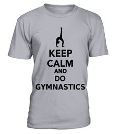 Keep calm and do Gymnastics T Shirt | Teezily | Buy, Create & Sell T-shirts to turn your ideas into reality