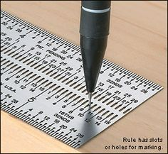 Marking ruler. The most fantastic tool in the known universe. How did I not know this existed?