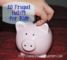 Frugal habits should be taught to children since they are very young. Here are 10 frugal habits for kids