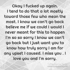 I hope you read this one and please know i truly mean it. I fucked up and im so sorry Messed Up Quotes, Im Sorry Quotes, Funny Quotes, Sorry Best Friend Quotes, Regret Quotes, I Messed Up, Apology Quotes For Him, Selfish Quotes, The Words
