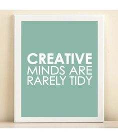 I think this needs to go in my office. Aqua Creative Minds print poster by AmandaCatherineDes on Etsy Great Quotes, Quotes To Live By, Me Quotes, Inspirational Quotes, Random Quotes, Little Bit, Scrapbook, Quotable Quotes, Famous Quotes