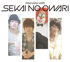 Interview with SEKAI NO OWARI