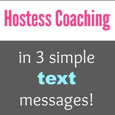 Simple Hostess Coaching For Your Thirty One Business In 3 Texts THIS Is