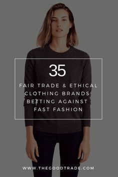 35 Fair Trade & Ethical Clothing Brands Betting Against Fast Fashion - Asia Thornton 35 Ethical Alternatives To Fast Fashion Companies. Fair Trade Clothing Brands, Sustainable Clothing Brands, Sustainable Fashion, Sustainable Companies, Sustainable Style, Sustainable Clothes, Sustainable Living, Fashion Mode, Slow Fashion