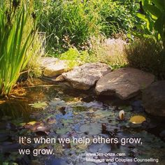 It´s when we help others grow, we grow. /www.les-onze.com, Marriage and Couples Counselling /