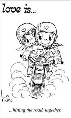 Love is. Number one website for Love Is. Funny Love is. pictures and love quotes. Love is. comic strips created by Kim Casali, conceived by and drawn by Bill Asprey. Everyday with a new Love Is. Love Is Cartoon, Love Is Comic, Biker Quotes, Motorcycle Quotes, Motorcycle Tips, Motorcycle Clipart, Motorcycle Stickers, What Is Love, Love You