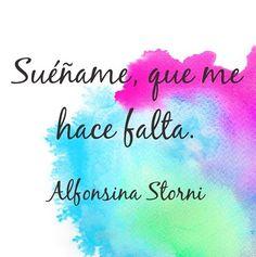 Sueñame ... piensame .. llamame.  Alfonsina Storni