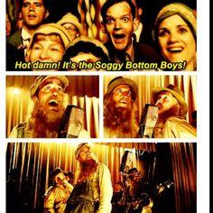 O Brother, Where art thou - Soggy Bottom Boys. pahahaha