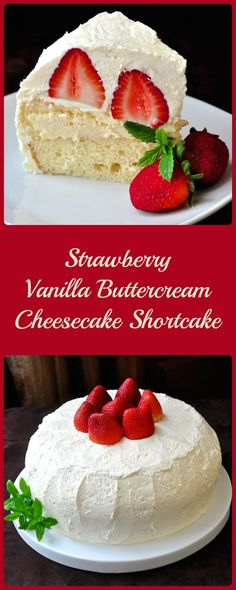 Strawberry Vanilla Buttercream Cheesecake Shortcake - maybe the most indulgent dessert ever from RockRecipes.com .  A pound cake bottom gets topped by a whole, crust-less vanilla cheesecake before being crowned with whole ripe strawberries and completely covered in velvety Italian buttercream frosting.