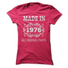 cool Made In 1976  Check more at http://doomtshirts.xyz/hot-tshirts/made-in-1976-discount