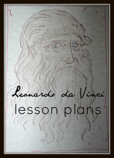 Da Vinci Lesson Plans - this is packed full of both information and ideas! Very representative of Da Vinci's large assortment of interests and knowledge base.
