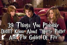 "39 Things You Probably Didn't Know About ""Harry Potter And The Goblet Of Fire"""