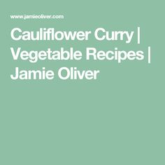 Cauliflower Curry   Vegetable Recipes   Jamie Oliver