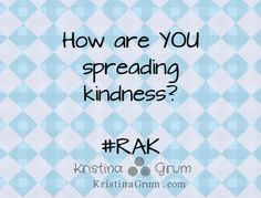 Teaching the girls the importance of Random Acts of Kindness