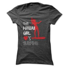 I Love This Girl Loves Hawaii Surfing T-Shirts