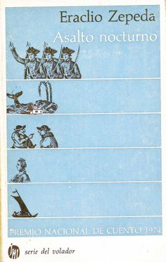 """ERACLIO ZEPEDA ASALTO NOCTURNO """"Asalto nocturno es un libro que lleva al lector al terreno de lo insólito y lo fantástico sin dejar de lado el aspecto profundo de lo humano en que ambos elementos tienen lugar. Es una obra necesaria para todo fabricante de cuentos y narrativa corta, donde descubrirá en el autor un estilo fresco y un lenguaje sencillo que le dan efectividad a los relatos."""" EDITORIAL JOAQUIN MORTIZ PRECIO:$50mx(MÁS GASTOS DE ENVÍO)"""