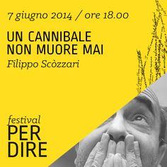Filippo Scòzzari   7 giugno 2014   ore 18.00 wwww.festivalperdire.com #perdire14